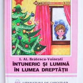 I. Al. Bratescu-Voinesti - Intuneric si lumina. In lumea dreptatii (editie hardcover)