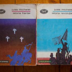 Jules Michelet - Istoria Revolutiei. Istoria Frantei (2 vol.)