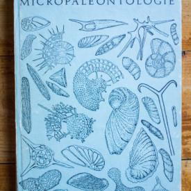 Theodor Neagu - Micropaleontologie. Protozoare (editie hardcover)