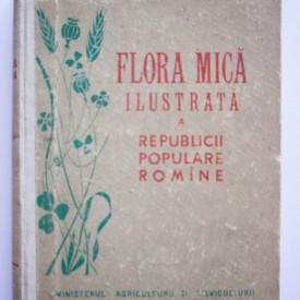 I. Prodan, Al. Buia - Flora mica ilustrata a Republicii Populare Romane (editie hardcover)