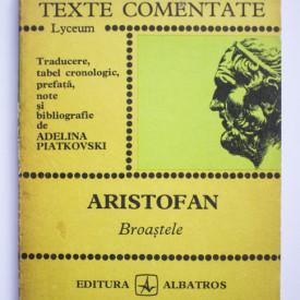 Adelina Piatkovski - Aristofan. Broastele (texte comentate)