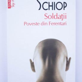 Adrian Schiop - Soldatii. Poveste din Ferentari