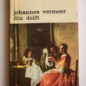 Albert Blankert, R. Ruurs, Willem L. van de Watering - Johannes Vermeer din Delft (1632-1675)