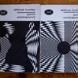 Aldous Huxley - Punct contrapunct (2 vol.)