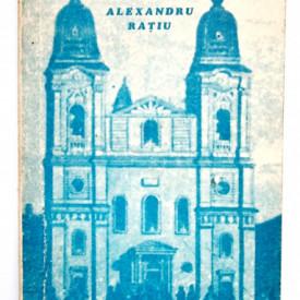 Alexandru Ratiu - Biserica furata. Martiriu in Romania comunista