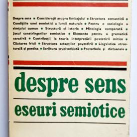 Algirdas Julien Greimas - Despre sens. Eseuri semiotice