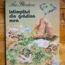 Ana Blandiana - Intamplari din gradina mea