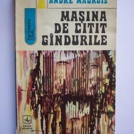 Andre Maurois - Masina de citit gandurile
