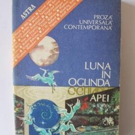 Antologie - Luna in oglinda apei - proza universala contemporana