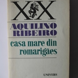 Aquilino Ribeiro - Casa mare din Romarigaes