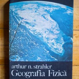 Arthur N. Strahler - Geografia fizica (editie hardcover)
