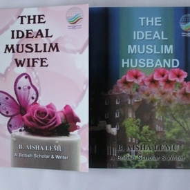 B. Aisha Lemu - The ideal muslim wife. The ideal muslim husband (2 vol., editie in limba engleza)