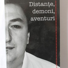 Bogdan Suceava - Distante, demoni, aventuri