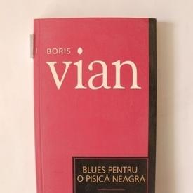 Boris Vian - Blues pentru o pisica neagra