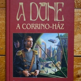 Brian Herbert, Kevin J. Anderson - A Dune. A Corrino-haz (editie hardcover)