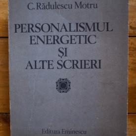 C. Radulescu-Motru - Personalismul energetic si alte scrieri