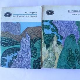 Calistrat Hogas - Pe drumuri de munte. Amintiri (2 vol.)