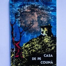 Carlos de Oliveira - Casa de pe colina