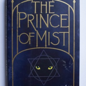 Carlos Ruiz Zafon - The Prince Of Mist (editie hardcover, in limba engleza)