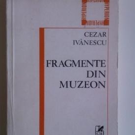 Cezar Ivanescu - Fragmente din muzeon