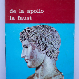 Colectiv autori - De la Apollo la Faust (dialog intre civilizatii, dialog intre generatii)