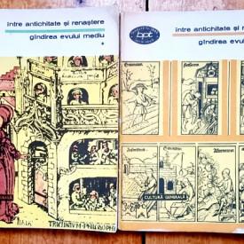 Colectiv autori - Intre Antichitate si Renastere. Gandirea Evului Mediu de la inceputurile patristice, la Nicolaus Cusanus (2 vol.)