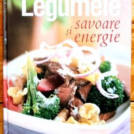 Colectiv autori - Legumele. Savoare si energie. 250 de retete cu legume pentru fiecare masa (editie hardcover)