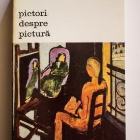 Colectiv autori - Pictori despre pictura