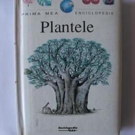 Colectiv autori - Plantele (editie hardcover, colectia Primea mea enciclopedie)