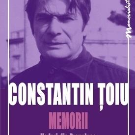 Constantin Toiu - Memorii. Vederi din Prepeleac