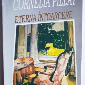 Cornelia Pillat - Eterna intoarcere