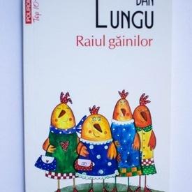 Dan Lungu - Raiul gainilor