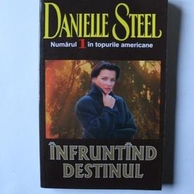 Danielle Steel - Infruntand destinul