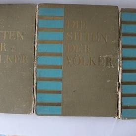 Die Sitten der Volker (Obiceiurile popoarelor) - (3 vol., editie veche, hardcover, in limba germana)