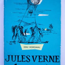 Dinu Moroianu - Jules Verne si calatoriile sale extraordinare