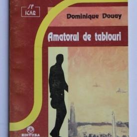 Dominique Douay - Amatorul de tablouri