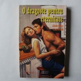 Dorothy Garlock - O dragoste pentru eternitate