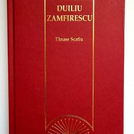 Duiliu Zamfirescu - Tanase Scatiu (editie hardcover)