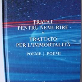 Dumitru Galesanu - Tratat pentru nemurire / Trattato per l`immortalita (editie bilingva, romano-italiana, editie hardcover)