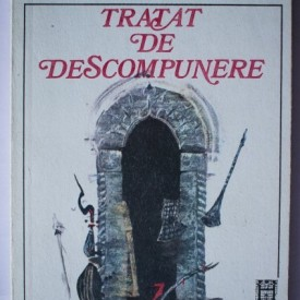 Emil Cioran - Tratat de descompunere