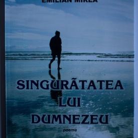 Emilian Mirea - Singuratatea lui Dumnezeu