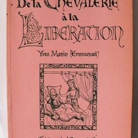 Emmanuel Yves Monin - De la Chevalerie a la Liberation & Gauvain et le Chevalier Vert (editie in limba franceza)