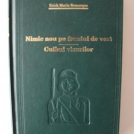 Erich Maria Remarque - Nimic nou pe vrontul de vest. Cuibul visurilor (editie hardcover)