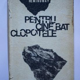 Ernest Hemingway - Pentru cine bat clopotele (editie hardcover)