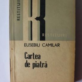 Eusebiu Camilar - Cartea de piatra