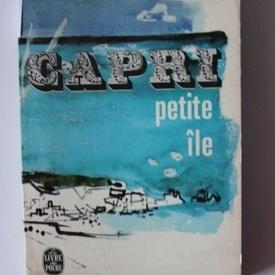 Felicien Marceau - Capri. Petite ile (editie in limba franceza)