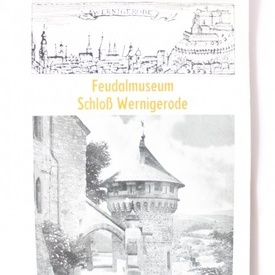 Feudalmuseum Schloss Wernigerode (mic album in limba germana)