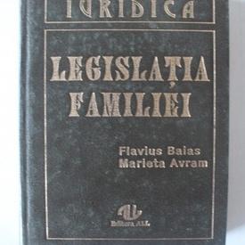 Flavius Baias, Marieta Avram - Legislatia familiei (editie hardcover)