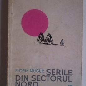 Florin Mugur - Serile din sectorul nord