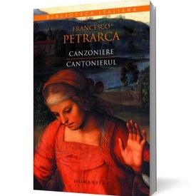 Francesco Petrarca - Cantonierul/Canzoniere (editie bilingva, romano-italiana)